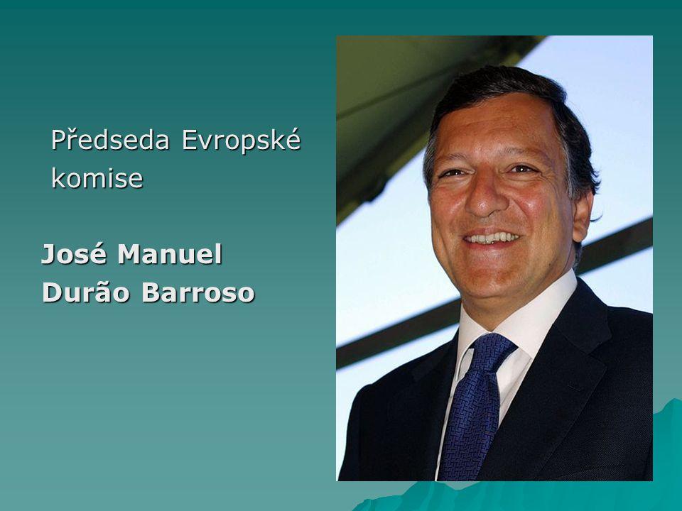 Předseda Evropské Předseda Evropské komise komise José Manuel Durão Barroso