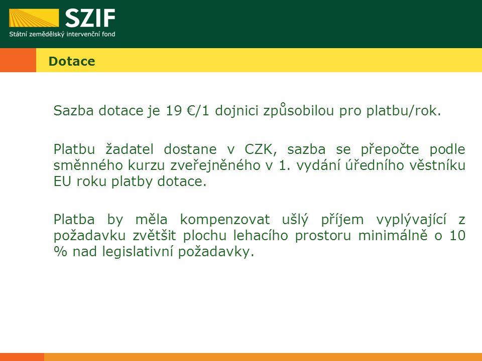 Dotace Sazba dotace je 19 €/1 dojnici způsobilou pro platbu/rok.