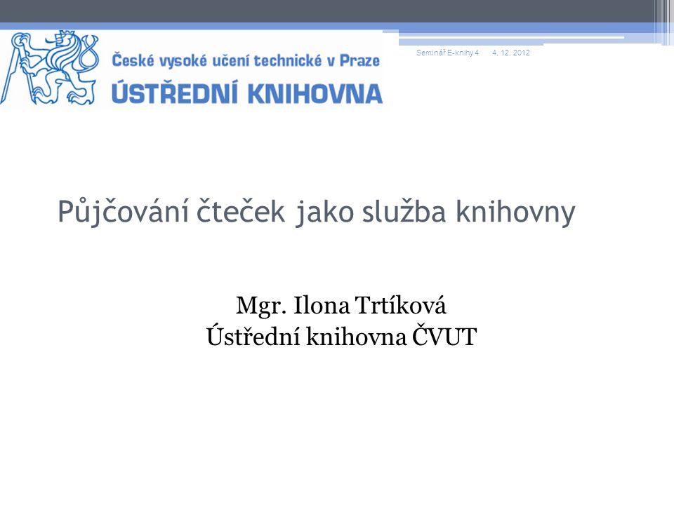 Půjčování čteček jako služba knihovny Mgr.