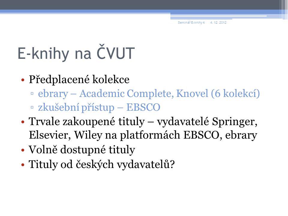 Práce s e-knihami Online čtení Offline půjčování – ebrary, EBSCO Tisk, stahování kapitol, omezený počet stránek Knovel - umožňuje pouze tisk - není vhodný k práci s čtečkou, tabletem 4.