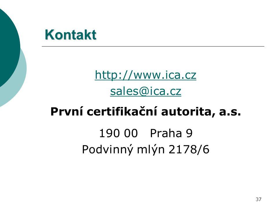 37 Kontakt http://www.ica.cz sales@ica.cz První certifikační autorita, a.s. 190 00 Praha 9 Podvinný mlýn 2178/6