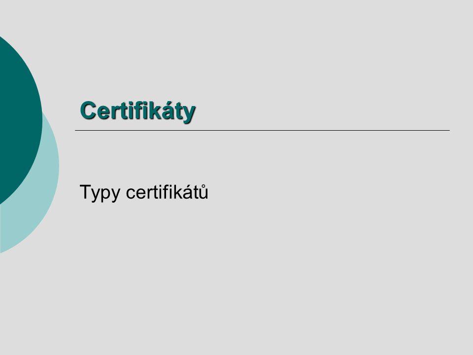 Certifikáty Typy certifikátů