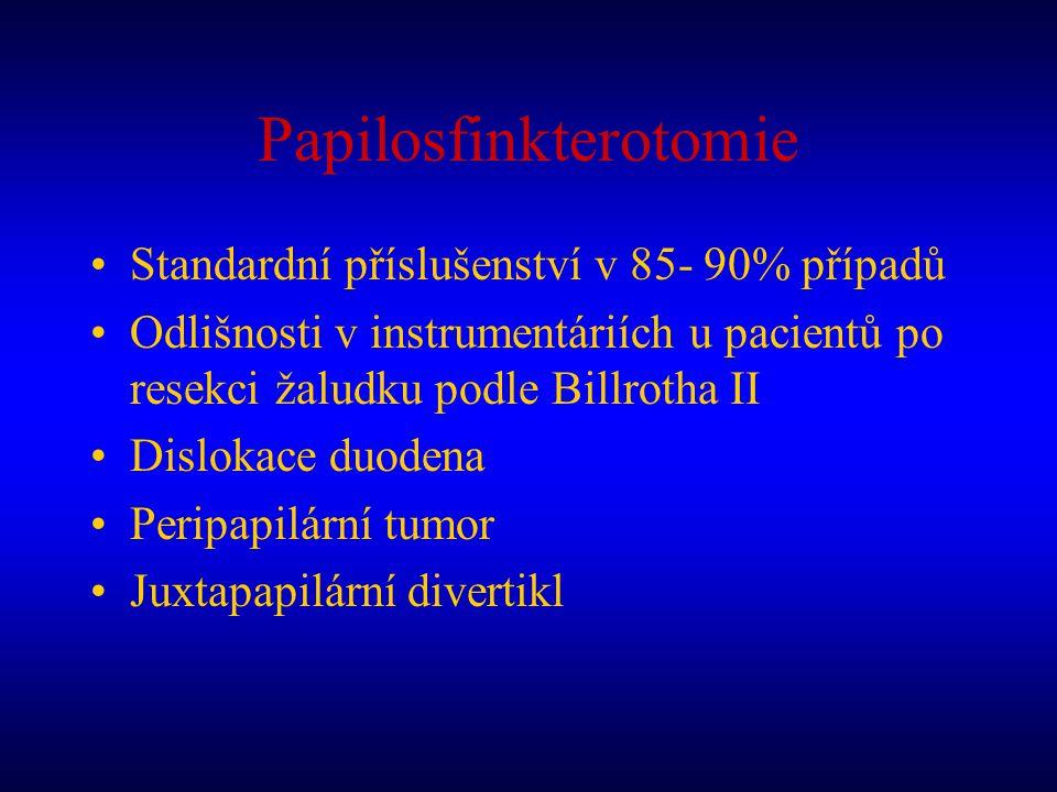 Papilosfinkterotomie Standardní příslušenství v 85- 90% případů Odlišnosti v instrumentáriích u pacientů po resekci žaludku podle Billrotha II Disloka