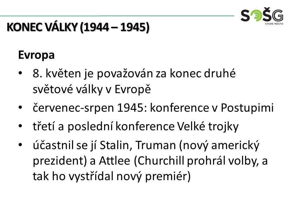 KONEC VÁLKY (1944 – 1945) Evropa 8.