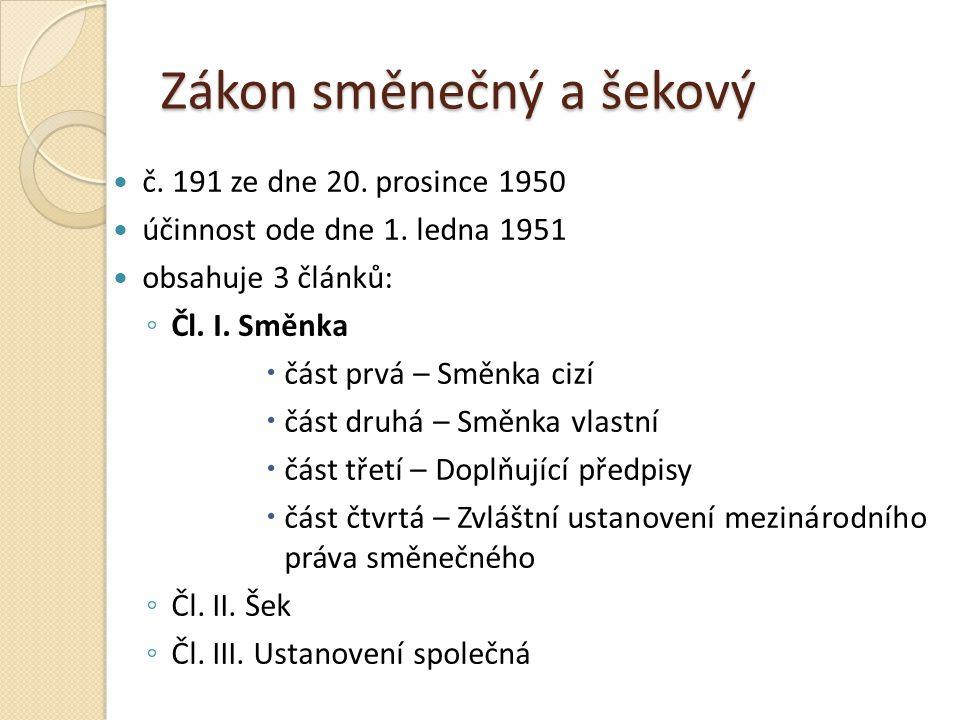Zákon směnečný a šekový č.191 ze dne 20. prosince 1950 účinnost ode dne 1.