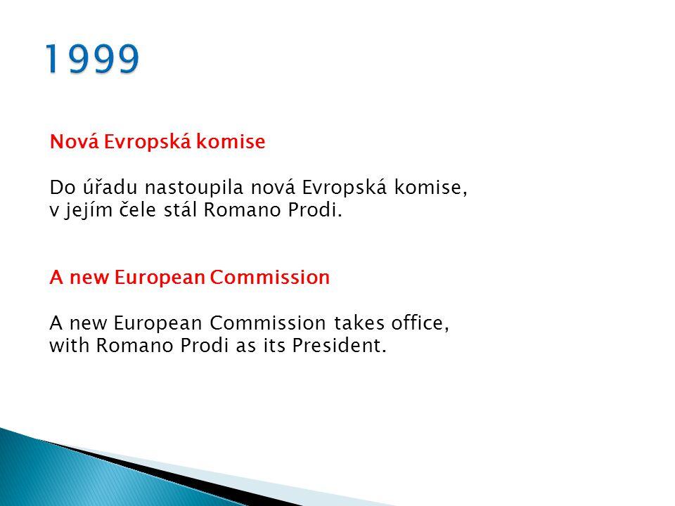 Nová Evropská komise Do úřadu nastoupila nová Evropská komise, v jejím čele stál Romano Prodi.