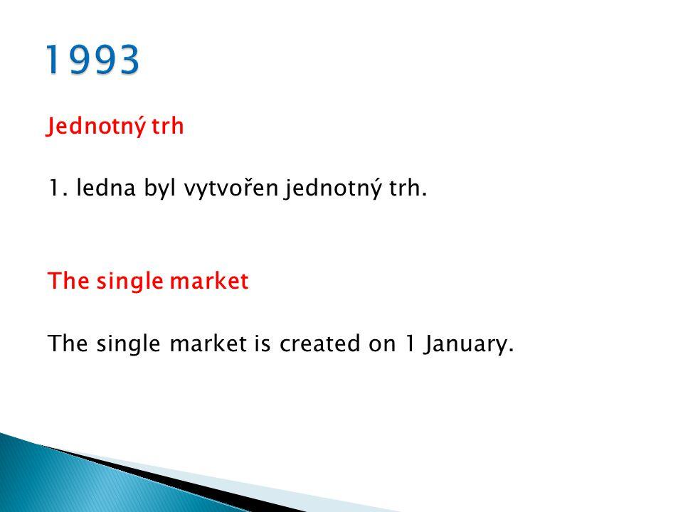 Jednotný trh 1. ledna byl vytvořen jednotný trh.