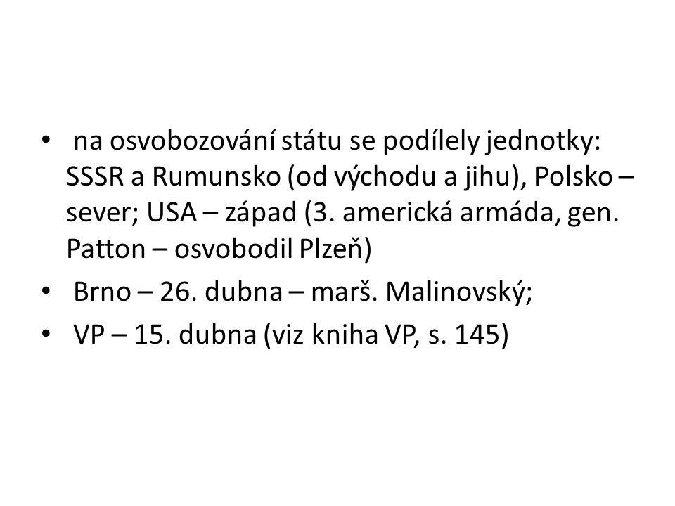 na osvobozování státu se podílely jednotky: SSSR a Rumunsko (od východu a jihu), Polsko – sever; USA – západ (3. americká armáda, gen. Patton – osvobo
