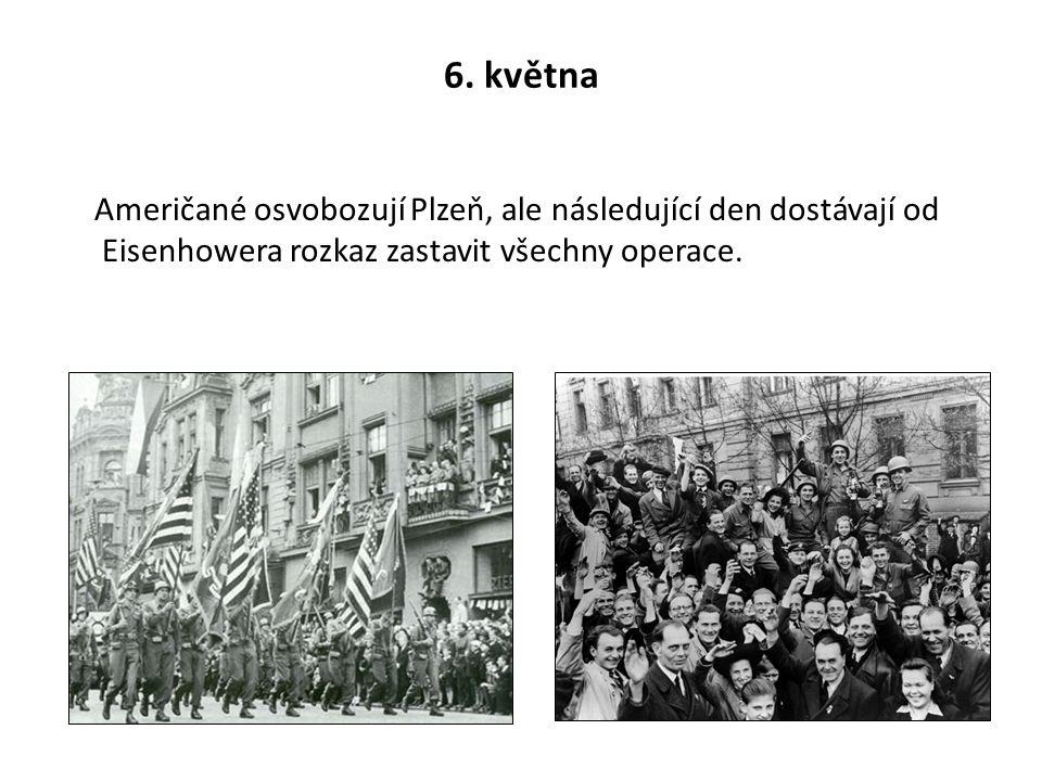 6. května Američané osvobozují Plzeň, ale následující den dostávají od Eisenhowera rozkaz zastavit všechny operace.