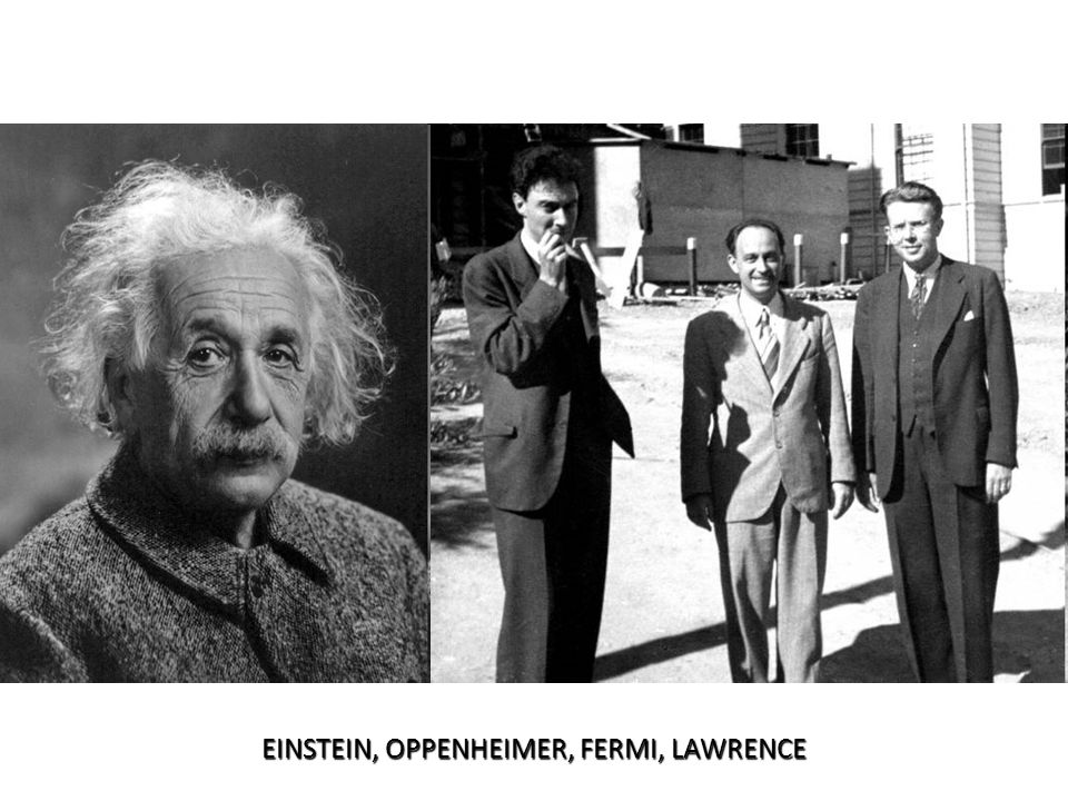 EINSTEIN, OPPENHEIMER, FERMI, LAWRENCE