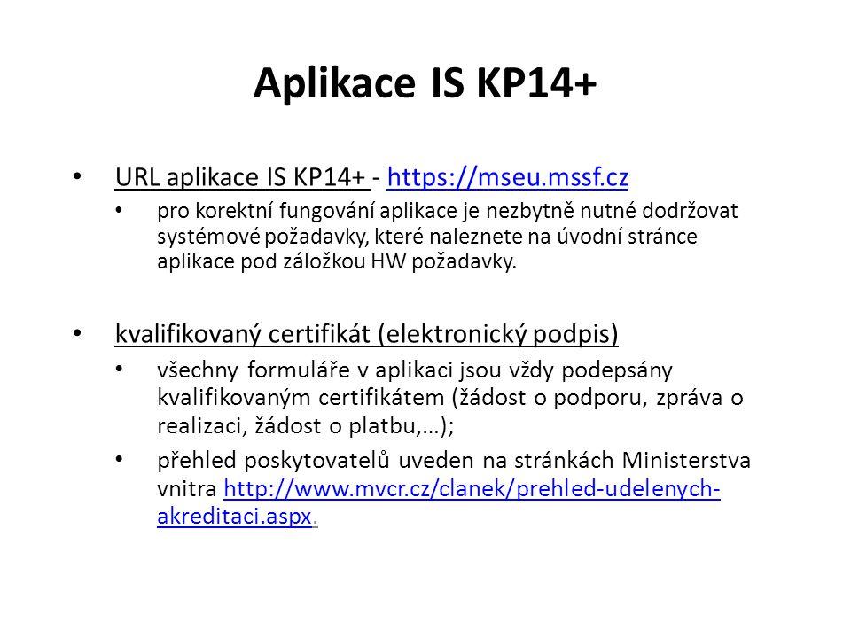 Aplikace IS KP14+ URL aplikace IS KP14+ - https://mseu.mssf.czhttps://mseu.mssf.cz pro korektní fungování aplikace je nezbytně nutné dodržovat systémo