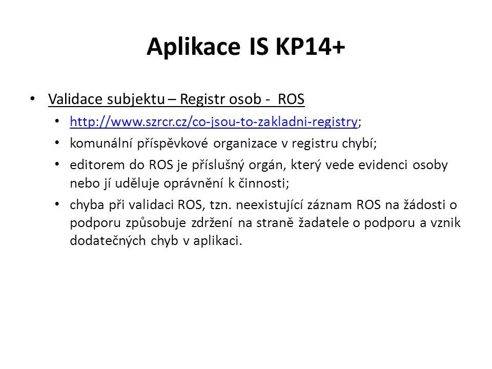 Aplikace IS KP14+ Validace subjektu – Registr osob - ROS http://www.szrcr.cz/co-jsou-to-zakladni-registry; http://www.szrcr.cz/co-jsou-to-zakladni-reg