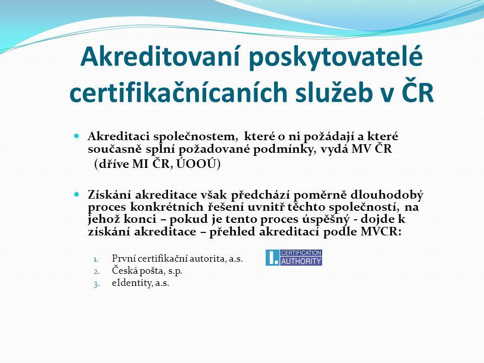 Akreditovaní poskytovatelé certifikačnícaních služeb v ČR Akreditaci společnostem, které o ni požádají a které současně splní požadované podmínky, vyd