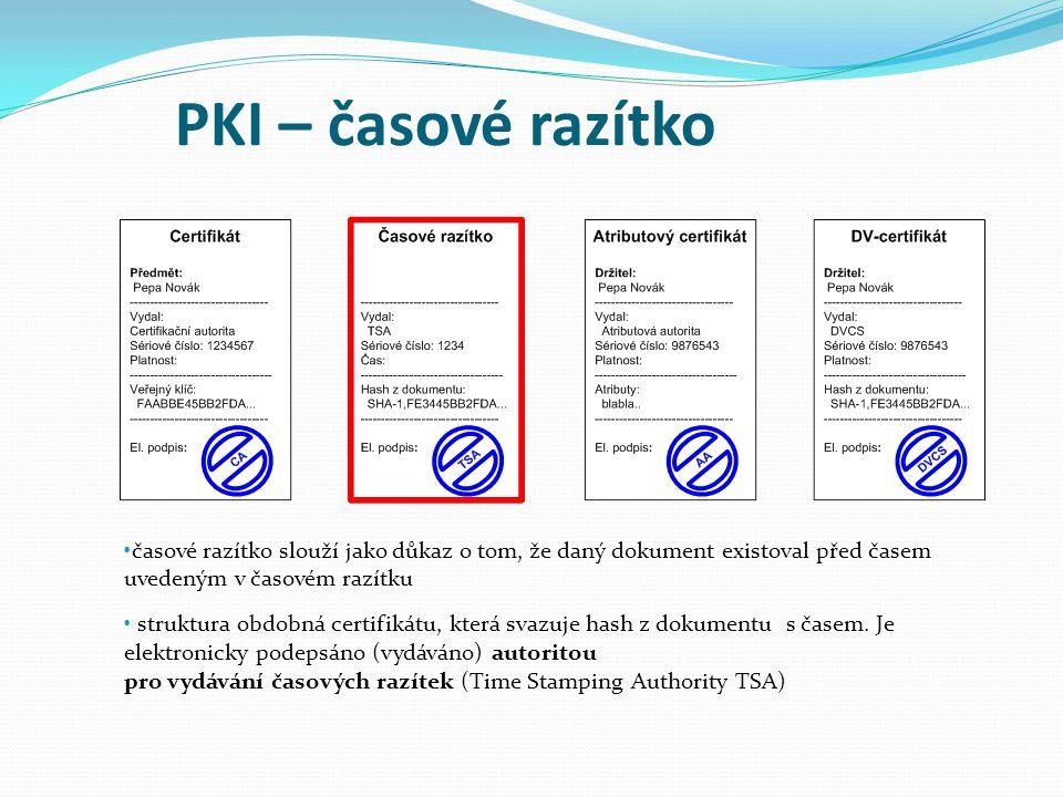 PKI – časové razítko časové razítko slouží jako důkaz o tom, že daný dokument existoval před časem uvedeným v časovém razítku struktura obdobná certif