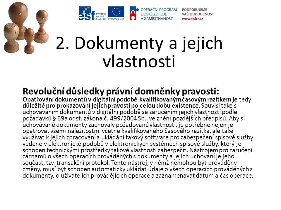 2. Dokumenty a jejich vlastnosti Revoluční důsledky právní domněnky pravosti: Opatřování dokumentů v digitální podobě kvalifikovaným časovým razítkem