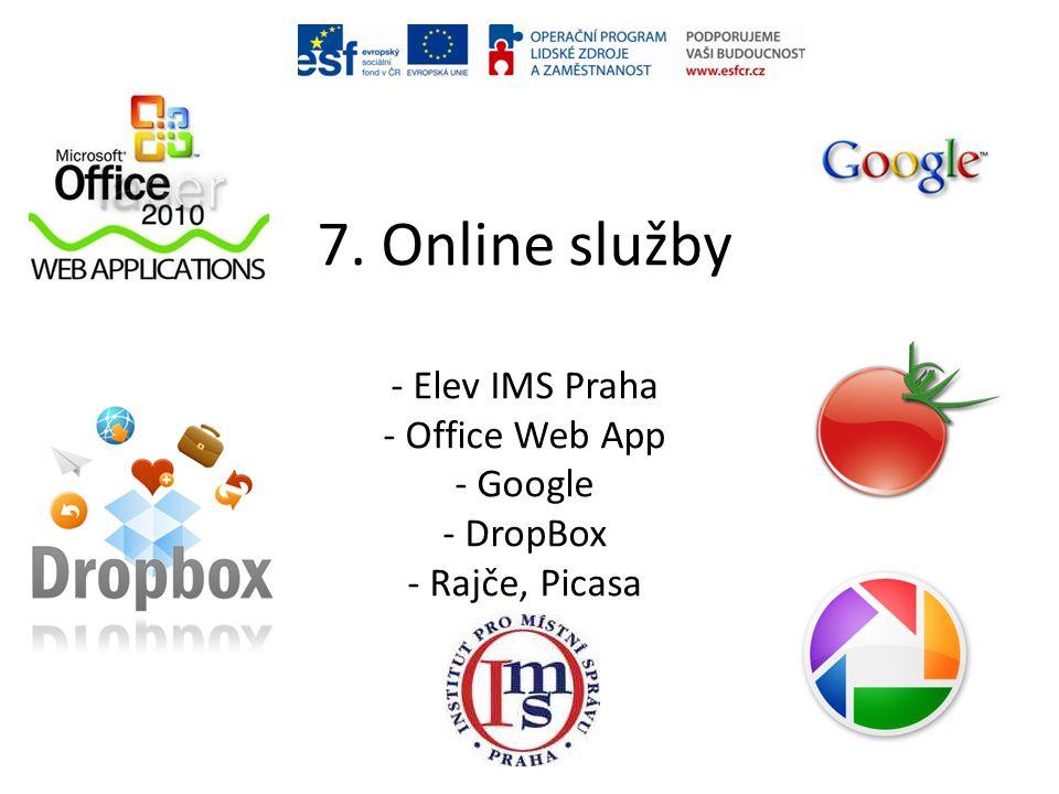 7. Online služby - Elev IMS Praha - Office Web App - Google - DropBox - Rajče, Picasa