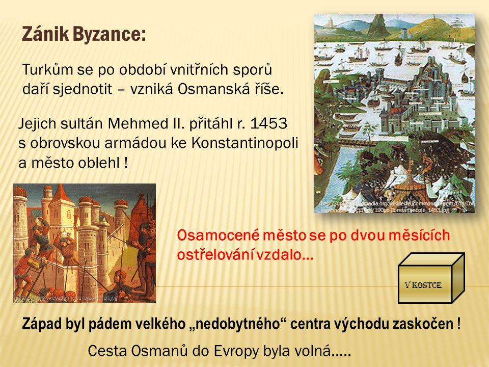 """Zánik Byzance: Západ byl pádem velkého """"nedobytného"""" centra východu zaskočen ! http://upload.wikimedia.org/wikipedia/commons/thumb/f/fa/Con stantinopl"""