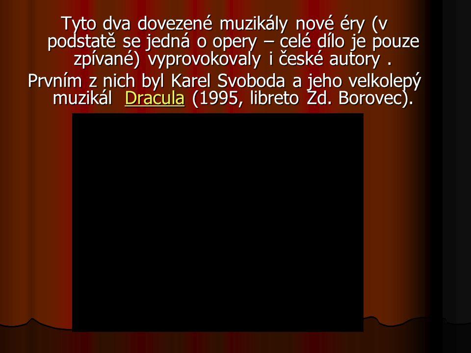 Tyto dva dovezené muzikály nové éry (v podstatě se jedná o opery – celé dílo je pouze zpívané) vyprovokovaly i české autory.
