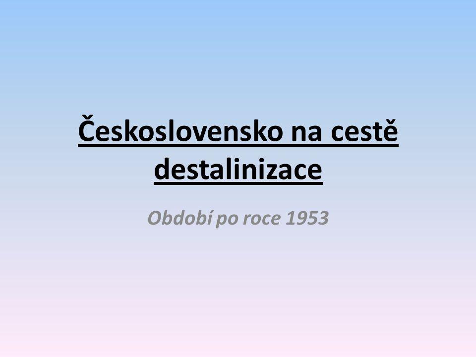Československo na cestě destalinizace Období po roce 1953