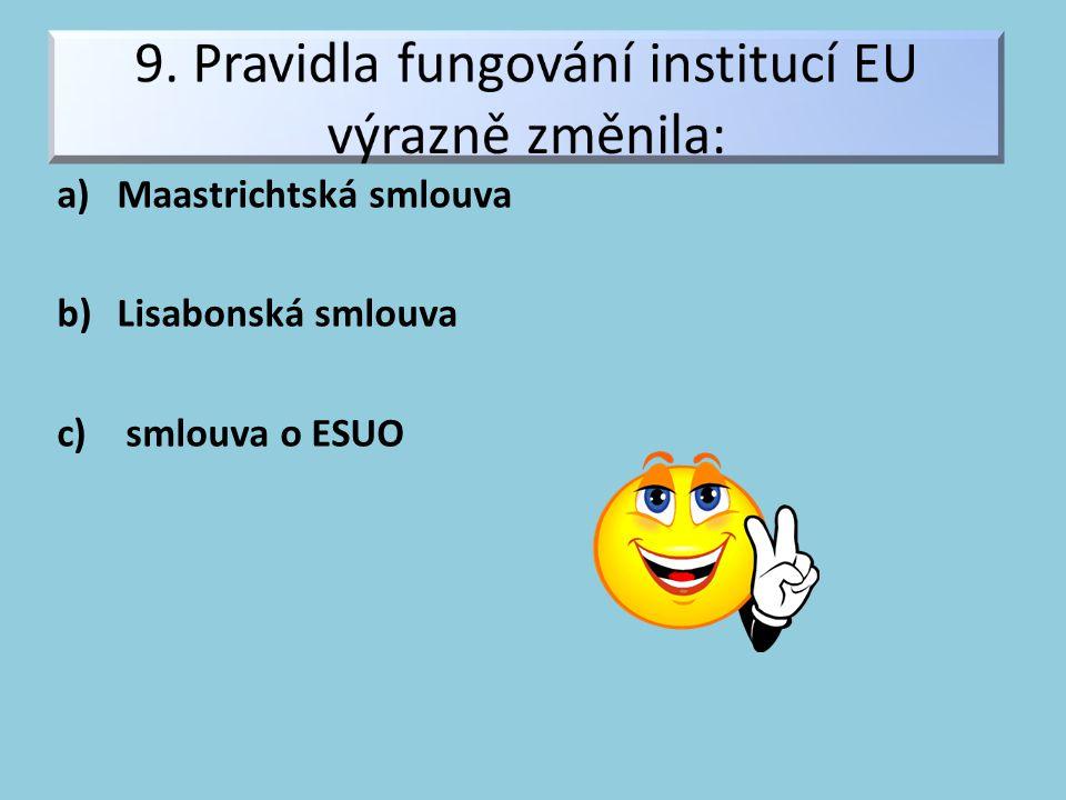 a)Maastrichtská smlouva b)Lisabonská smlouva c) smlouva o ESUO