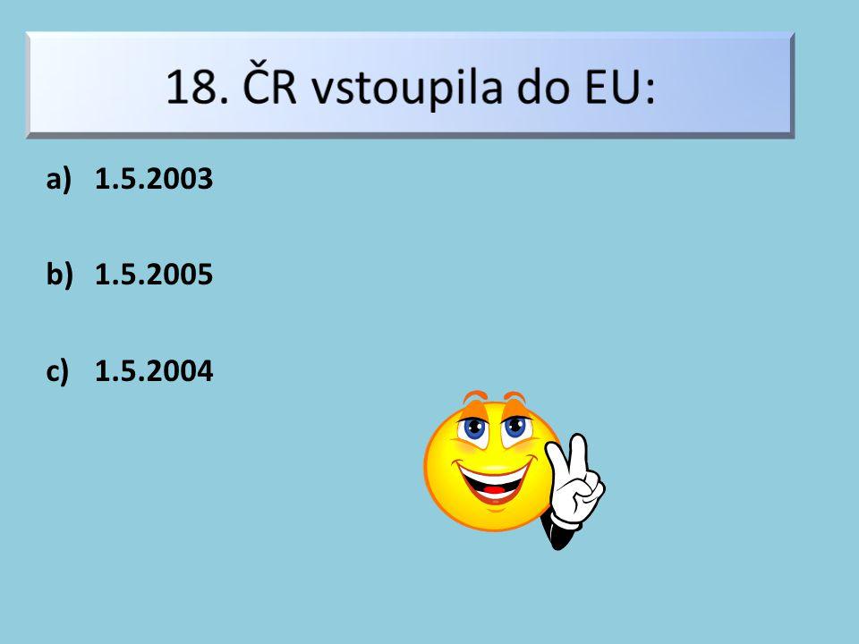 a)1.5.2003 b)1.5.2005 c)1.5.2004