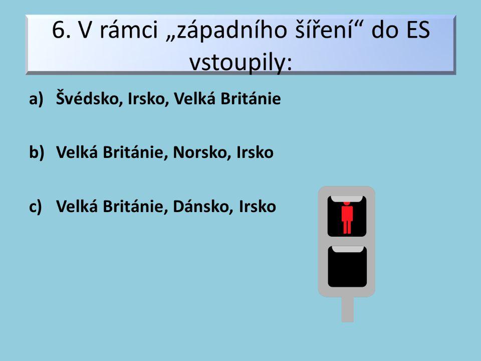 a)Švédsko, Irsko, Velká Británie b)Velká Británie, Norsko, Irsko c)Velká Británie, Dánsko, Irsko
