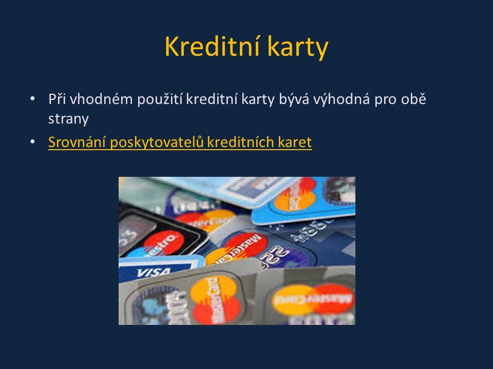 Kreditní karty Při vhodném použití kreditní karty bývá výhodná pro obě strany Srovnání poskytovatelů kreditních karet