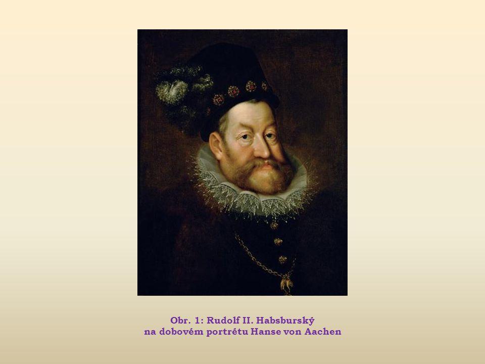 Obr. 1: Rudolf II. Habsburský na dobovém portrétu Hanse von Aachen