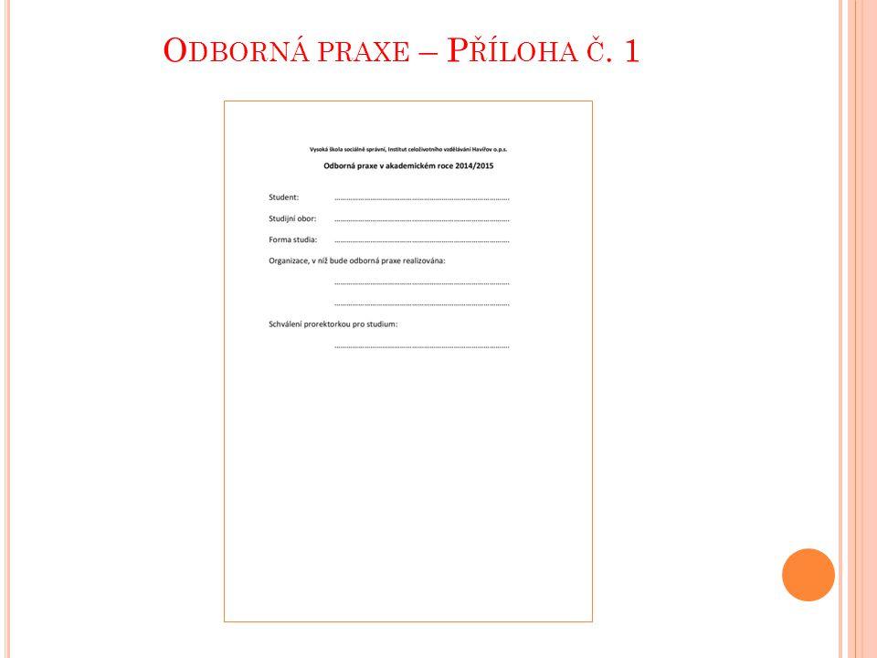 O DBORNÁ PRAXE – P ŘÍLOHA Č. 1