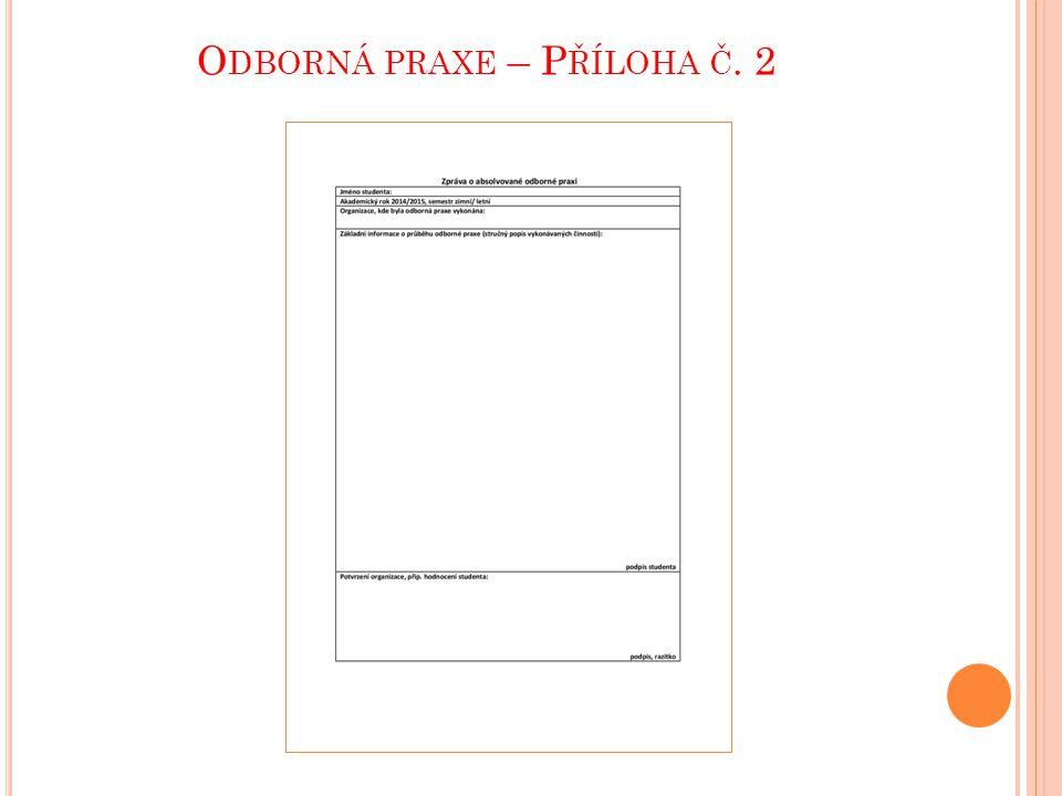 O DBORNÁ PRAXE – P ŘÍLOHA Č. 2