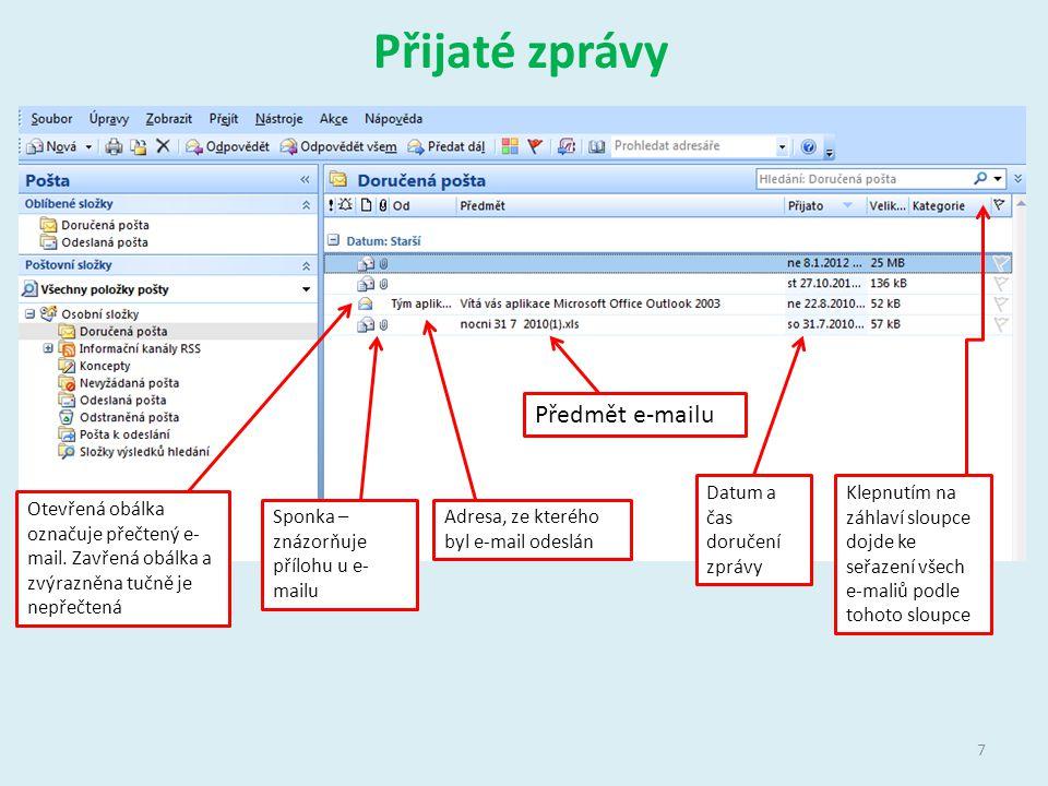 Přečtení zprávy Tlačítka umožňující odpověď nebo předat dál Odstranění zprávy Záhlaví zprávy, které informuje o přijatém e-mail Obsah e-mailu Pokud je u e-mailu příloha, znázorní se v přádku pod předmětem 8