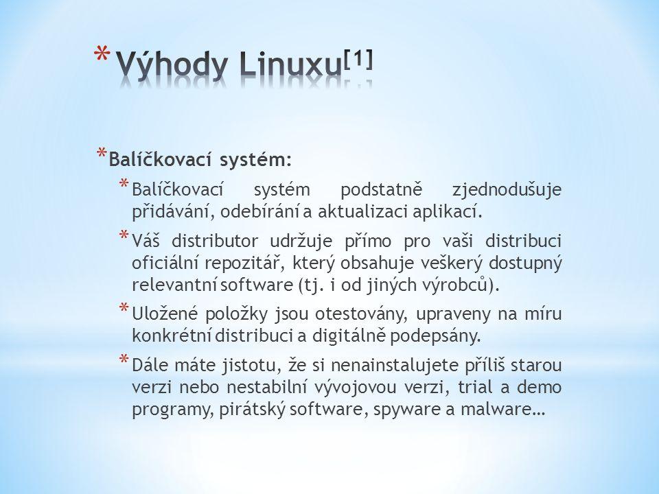 * Balíčkovací systém: * Balíčkovací systém podstatně zjednodušuje přidávání, odebírání a aktualizaci aplikací.