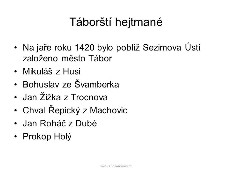Táborští hejtmané Na jaře roku 1420 bylo poblíž Sezimova Ústí založeno město Tábor Mikuláš z Husi Bohuslav ze Švamberka Jan Žižka z Trocnova Chval Řep