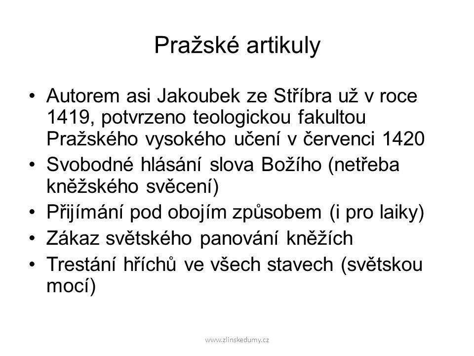 Pražské artikuly Autorem asi Jakoubek ze Stříbra už v roce 1419, potvrzeno teologickou fakultou Pražského vysokého učení v červenci 1420 Svobodné hlás