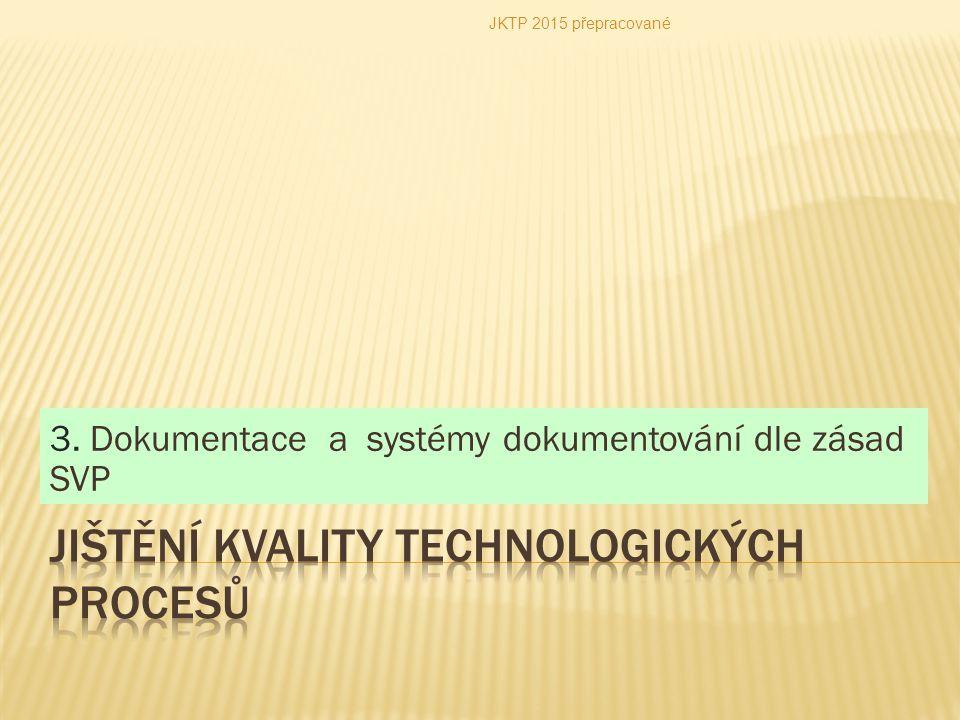3. Dokumentace a systémy dokumentování dle zásad SVP JKTP 2015 přepracované