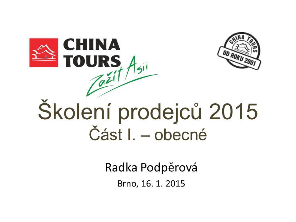 Školení prodejců 2015 Část I. – obecné Radka Podpěrová Brno, 16. 1. 2015