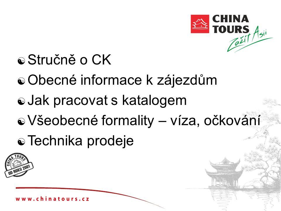  Stručně o CK  Obecné informace k zájezdům  Jak pracovat s katalogem  Všeobecné formality – víza, očkování  Technika prodeje