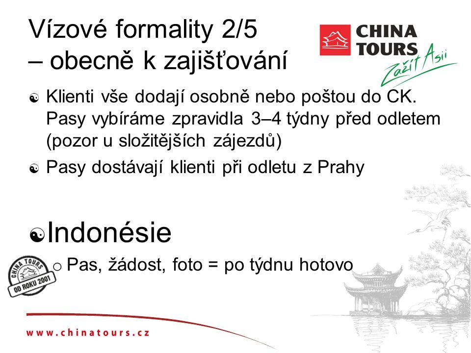 Vízové formality 2/5 – obecně k zajišťování  Klienti vše dodají osobně nebo poštou do CK. Pasy vybíráme zpravidla 3–4 týdny před odletem (pozor u slo