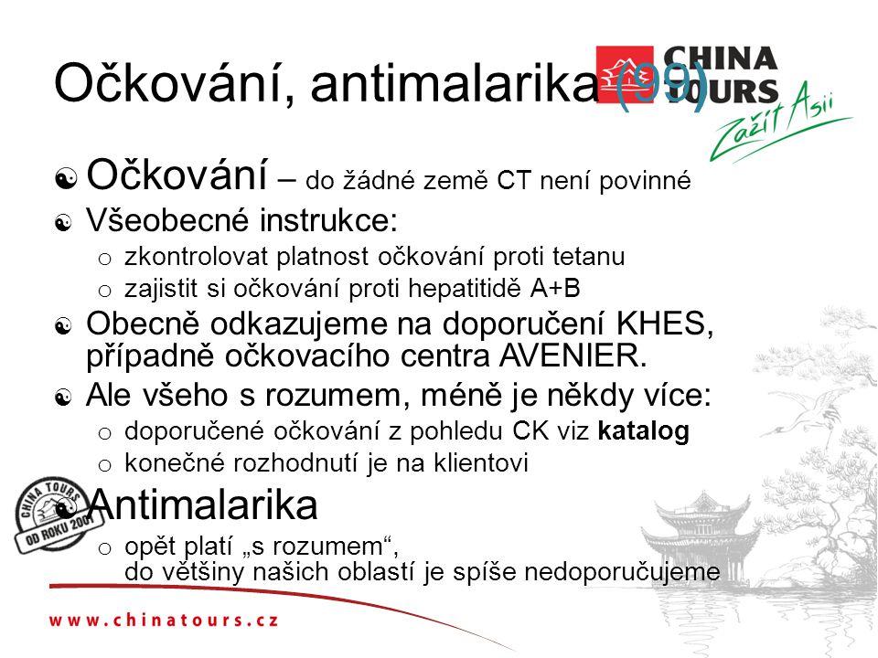 Očkování, antimalarika (99)  Očkování – do žádné země CT není povinné  Všeobecné instrukce: o zkontrolovat platnost očkování proti tetanu o zajistit