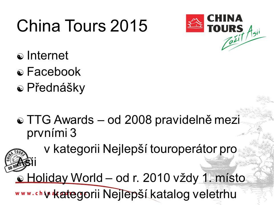 China Tours 2015  Internet  Facebook  Přednášky  TTG Awards – od 2008 pravidelně mezi prvními 3 v kategorii Nejlepší touroperátor pro Asii  Holid