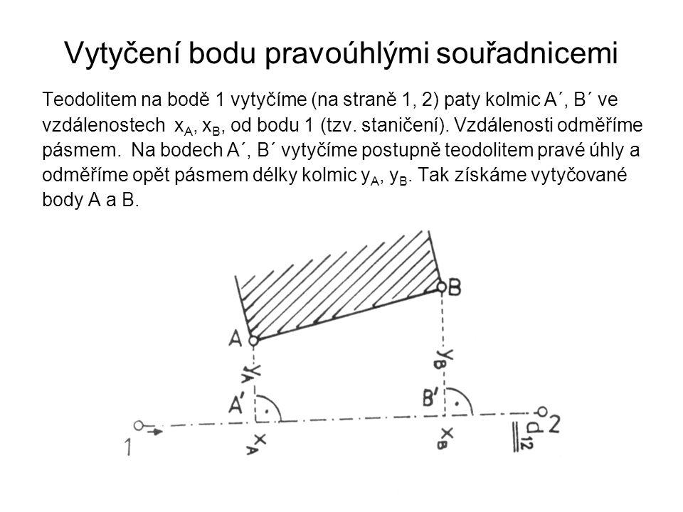 Vytyčení bodu pravoúhlými souřadnicemi Teodolitem na bodě 1 vytyčíme (na straně 1, 2) paty kolmic A´, B´ ve vzdálenostech x A, x B, od bodu 1 (tzv. st
