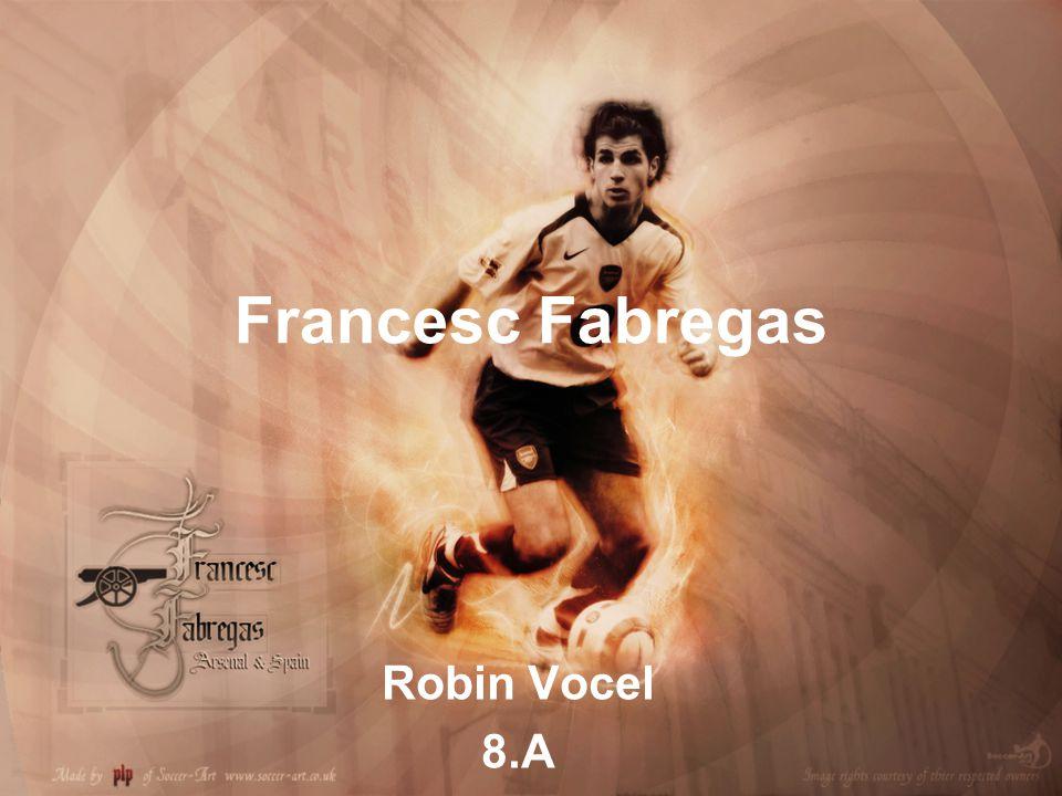 Francesc Fabregas Robin Vocel 8.A