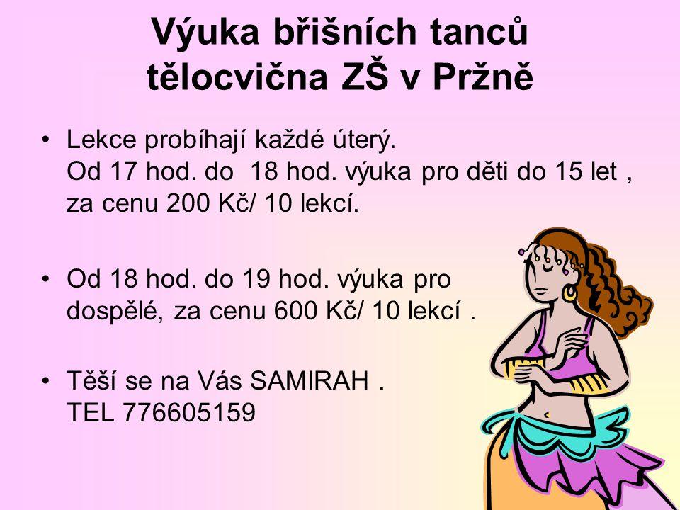 Výuka břišních tanců tělocvična ZŠ v Pržně Lekce probíhají každé úterý.