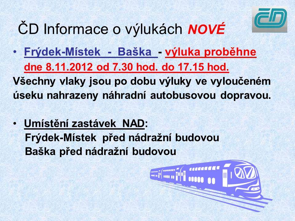 ČD Informace o výlukách NOVÉ Frýdek-Místek - Baška - výluka proběhne dne 8.11.2012 od 7.30 hod.