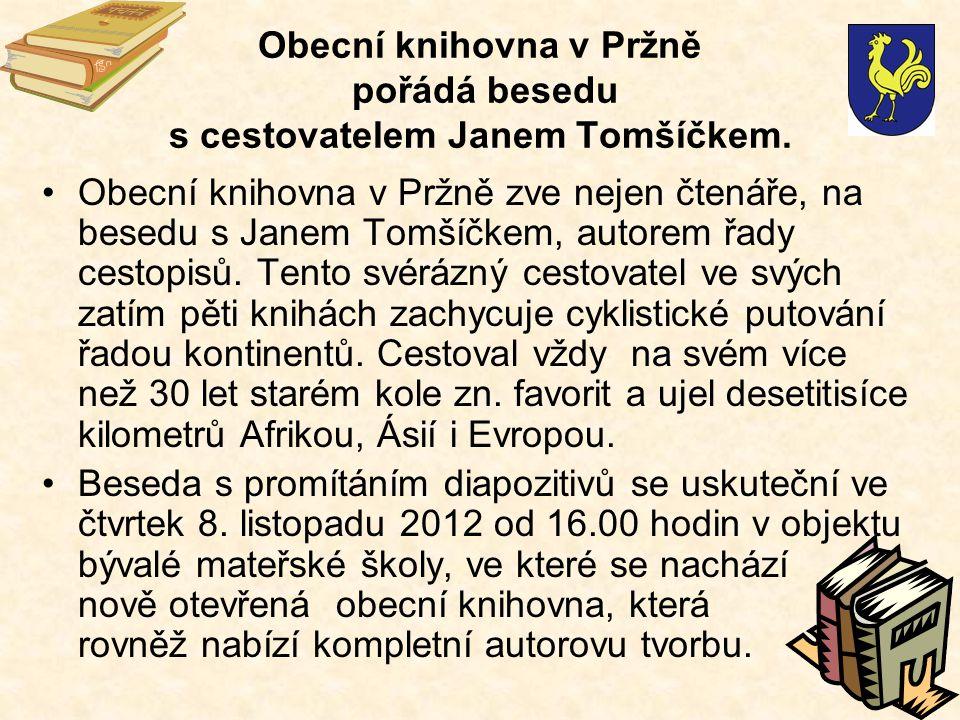 Obecní knihovna v Pržně pořádá besedu s cestovatelem Janem Tomšíčkem.