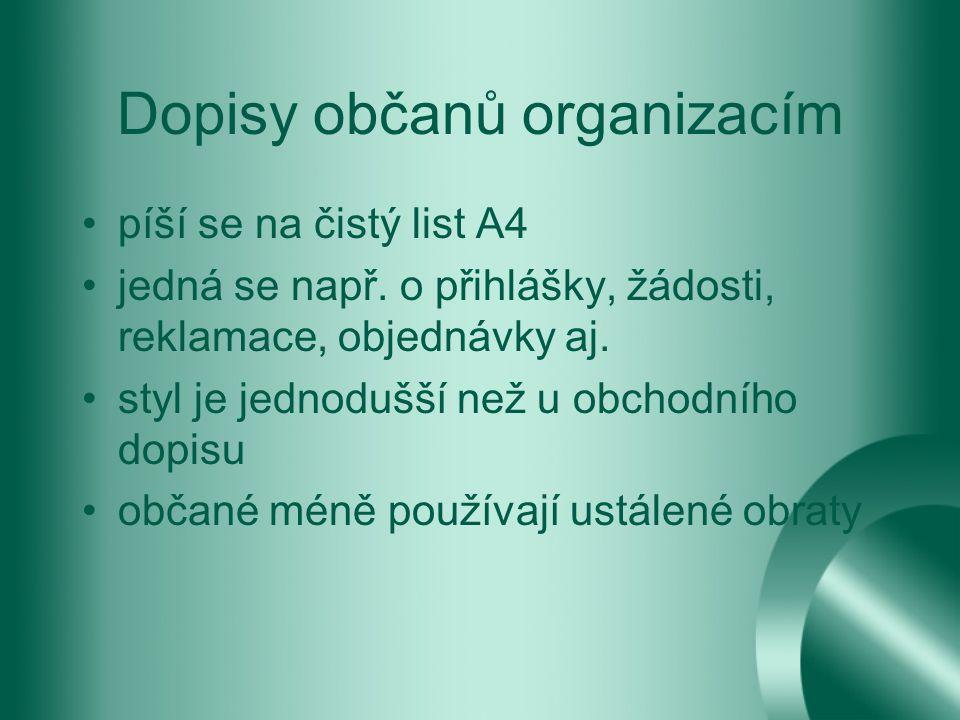 Dopisy občanů organizacím píší se na čistý list A4 jedná se např.
