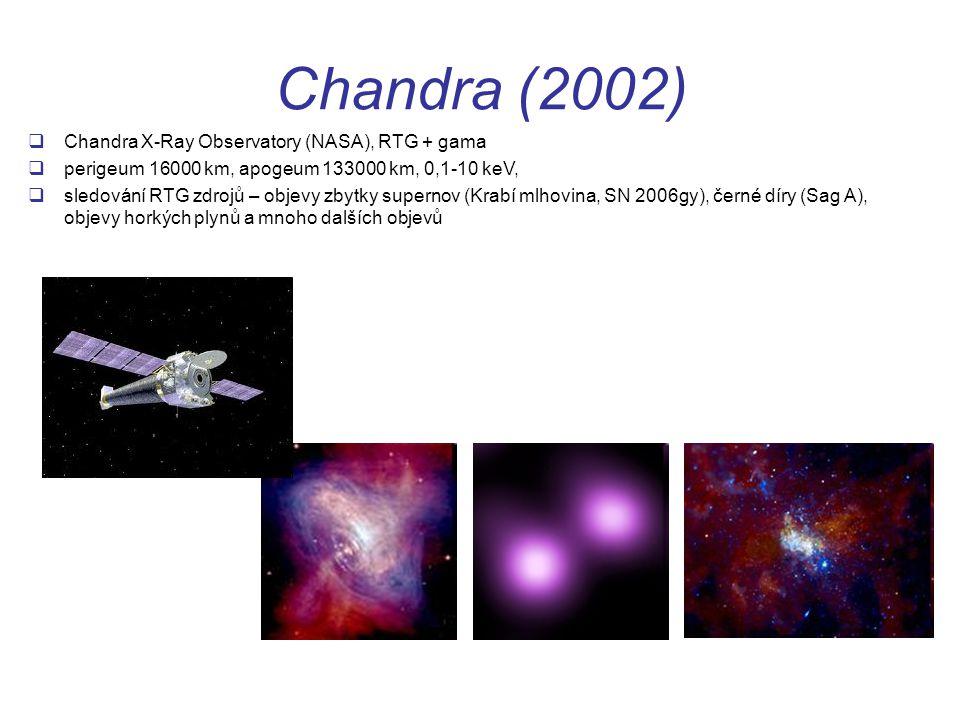 Chandra (2002)  Chandra X-Ray Observatory (NASA), RTG + gama  perigeum 16000 km, apogeum 133000 km, 0,1-10 keV,  sledování RTG zdrojů – objevy zbytky supernov (Krabí mlhovina, SN 2006gy), černé díry (Sag A), objevy horkých plynů a mnoho dalších objevů