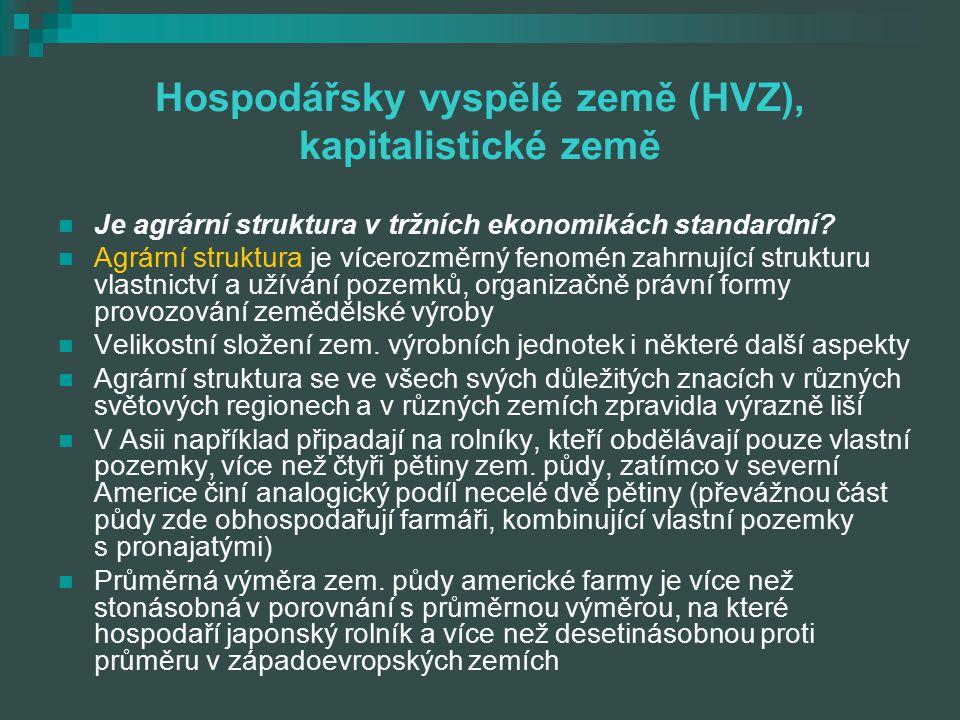 Hospodářsky vyspělé země (HVZ), kapitalistické země Je agrární struktura v tržních ekonomikách standardní? Agrární struktura je vícerozměrný fenomén z