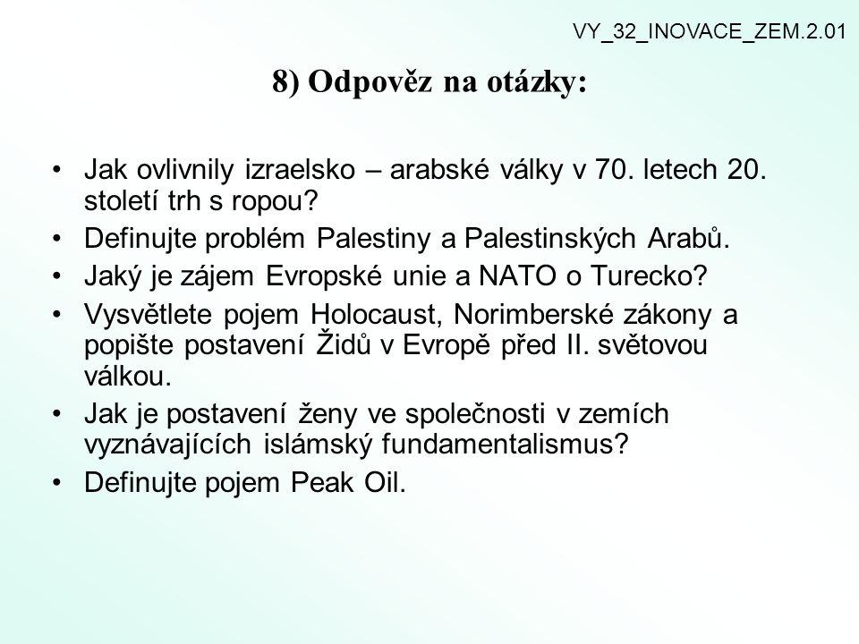 8) Odpověz na otázky: Jak ovlivnily izraelsko – arabské války v 70.