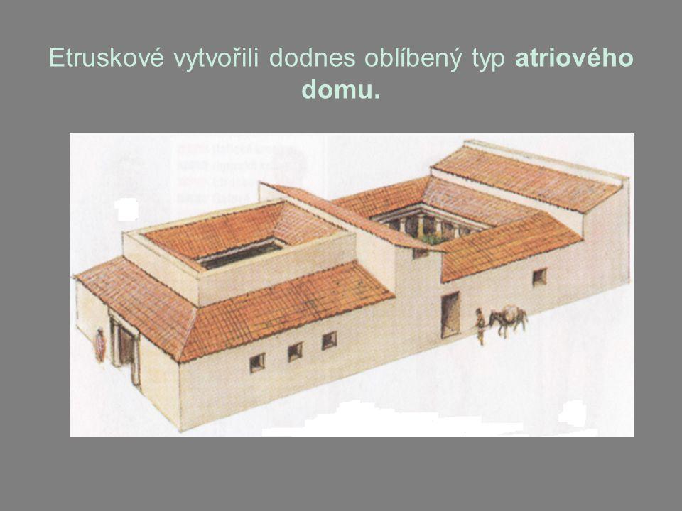 Etruskové vytvořili dodnes oblíbený typ atriového domu.
